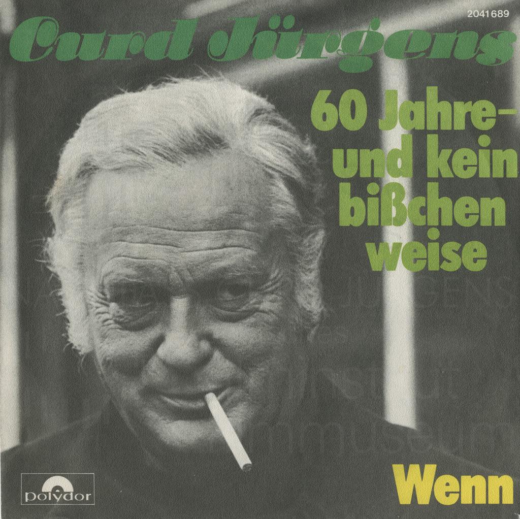 """Curd Jürgens, """"60 Jahre – und kein bißchen weise / Wenn"""", Schallplattencover, 1975"""